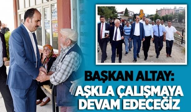 Başkan Altay: Aşkla Çalışmaya Devam Edeceğiz