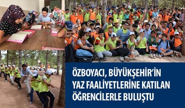 Özboyacı, Büyükşehir'in Yaz Faaliyetlerine Katılan Öğrencilerle Buluştu