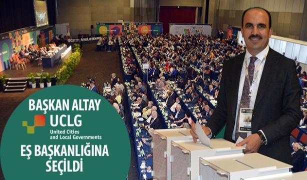 Başkan Altay Dünya Belediyeler Birliği (UCLG) Eş Başkanlığına Seçildi